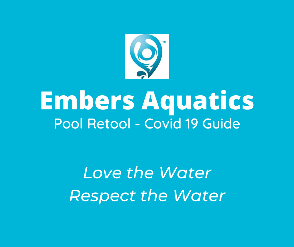 Embers Aquatic Pool Retool – Covid 19 Guide