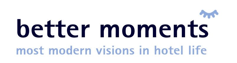 better moments | most modern visions in hotel life